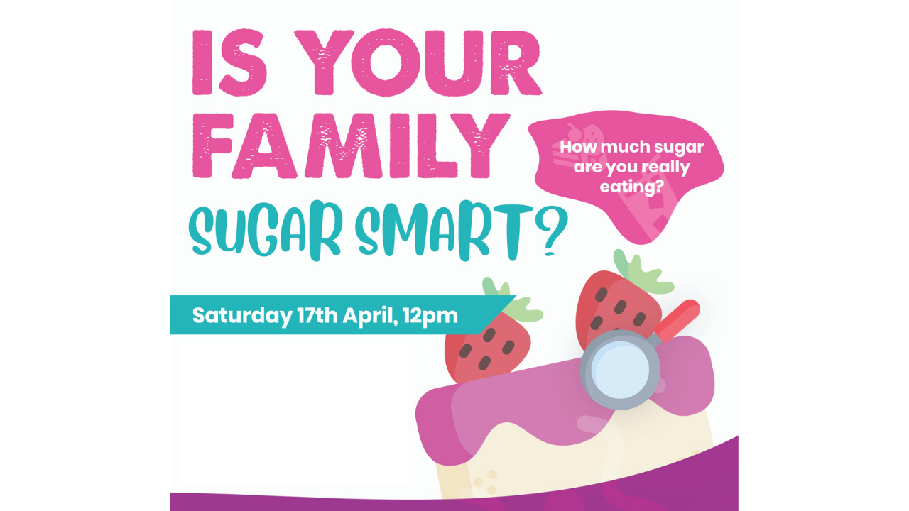 IS YOUR FAMILY SUGAR SMART? | FREE WORKSHOP (ONLINE)